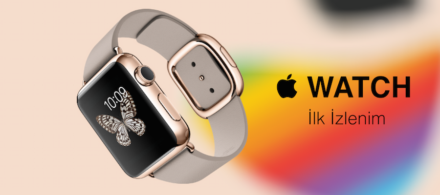 Apple Watch ilk izlenim elma dergisi blog